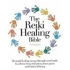 The Reiki Healing Bible : Transmit Healing Energy Through Your Hands to...