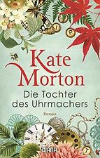 Die Tochter des Uhrmachers: Roman von Morton, Kate   Buch   Zustand sehr gut