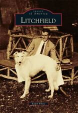 Images of America: Litchfield by Ralph White (2011, Paperback)