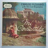Carlos Pizarro y Su Trio Los Tropicales Mi Consentida ANSONIA ALP 1244 VG+ #A550