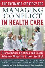 The Exchange Strategy for Managing Conflict in Health Care: How to Defuse Emotio