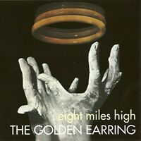GOLDEN EARRING - EIGHT MILES HIGH  CD NEW