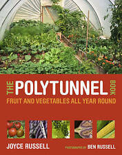 NEW The Polytunnel Book: Fruit and Vegetables All Year Round by Joyce Russell