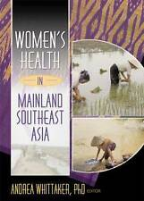 NEW Women's Health In Mainland Southeast Asia (Women & Health, V. 35, No. 4)