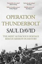 Operation Thunderbolt: Flight 139 and the Raid on Entebbe Airport, the Most Auda