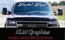 Wasted Wages Windshield Vinyl Decal Sticker Turbo Diesel Truck Car Hated Money