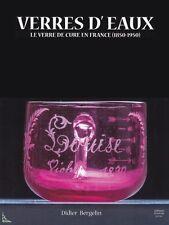 Verres d'eaux - Le verre de cure en France (1850 - 1950)