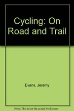 Cycling: On Road and Trail,Jeremy Evans