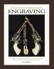 Custom Firearms Engraving: The Techniques and Treasures of the World's Greatest