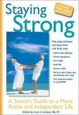 Staying Strong: A Senior's Guide to a More Active and Independent Life
