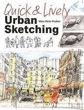 Quick & Lively Urban Sketching: By Meier-Pauken, Klaus