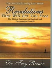 Revelations That Will Set You Free: The Biblical Roadmap for Spiritual and Psych