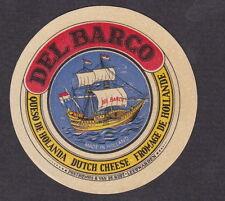 Ancienne  petite  étiquette Fromage Hollande BN12414 Del Barco Bateau Caravelle