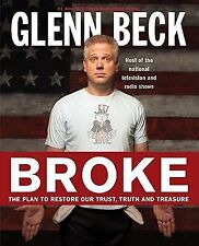 Broke : The Plan to Restore Our Trust, Truth and Treasure by Kevin Balfe and Gle