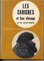 LIVRE--LES CANICHES ET LEUR ELEVAGE--MAD.JEANCOURT GALIGANI--1972