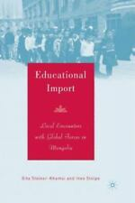 Educational Import: Local Encounters with Global Forces in Mongolia (Paperback o