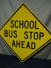 AUTHENTIC SCHOOL BUS STOP AHEAD REAL ROAD TRAFFIC SIGN