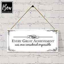 "G009 inspirational quote sign, ""great achievement"" gift, sign, plaque, wall sign"
