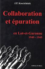 Collaboration Et Epuration En Lot-et-garonne 1940-1945 - Koscielniak Jp.