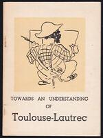 1955 Vtg Towards an Understanding of Toulouse-Lautrec Edouard Julien Essay Art