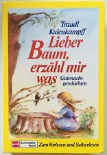 Lieber Baum, erzähl mir was von Traudl Kulenkampff   Buch   Zustand sehr gut