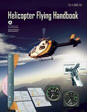FAA Handbooks Ser.: Helicopter Flying Handbook : Faa-H-8083-21a by Federal...