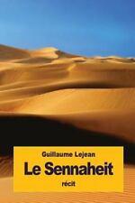 Le Sennaheit : Souvenirs d'un Voyage Dans le désert Nubien by Guillaume...