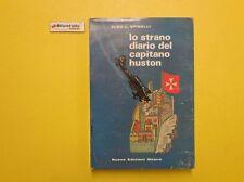 J 4896 LIBRO LO STRANO DIARIO DEL CAPITANO HUSTON DI ALDO L SPINELLI 1965