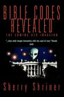 Bible Codes Revealed: The Coming UFO Invasion by Shriner, Sherry
