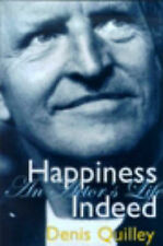 Happiness Indeed: An Actor's Life (Absolute Classics) by Denis Quilley