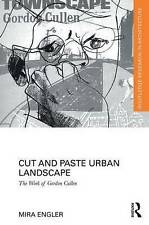 Cut and Paste Urban Landscape: The Work of Gordon Cullen (Routledge Research in