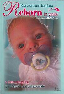 Bacchetta Magica - MANUALE GUIDA vol 1 realizzare una BAMBOLA REBORN VINILE bebè