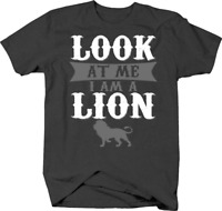 Look at Me I Am a Lion Funny Animal Lover King of the Jungle Cat T Shirt
