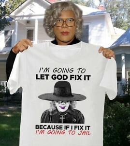 I'm Going To Let God Fix It Because If I Fix I'm Going To Jail Tshirt Women