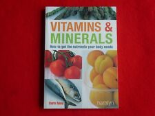 Vitamins & Minerals: How to get the nutrients your body needs By Sara Rose, 2003