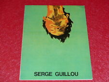 [Coll.R-JEAN MOULIN ART XXe] SERGE GUILLOU CATALOGUE EXPO H. BENEZIT PARIS 1974