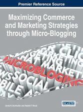 Maximizing Commerce and Marketing Strategies Through Micro-Blogging (2015,...