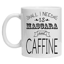 All I Need Is Mascara And Caffeine Women Girl Tea Coffee Ceramic Mug Cup Gift