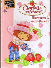 Charlotte Aux Fraises Bienvenue à Fraisi-Paradis *  Première Bibliothèque rose