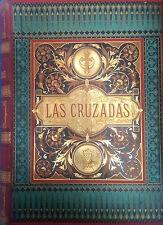 HISTORIA DE LAS CRUZADAS, JOSEP FRANÇOIS MICHAUD, G. A. LARROSA, M. ARANDA 1886