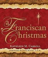 A Franciscan Christmas by Carroll, Kathleen M. M. , Paperback
