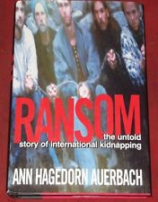 RANSOM ~ THE UNTOLD STORY OF INTERNATIONAL KIDNAPPING ~ H/C D/J ~Ann Auerbach