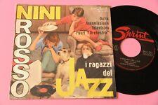 """NINI ROSSO 7"""" I RAGAZZI DEL JAZZ ORIGINALE 1963 EX  ITALY JAZZ PIERO UMILIANI !!"""