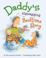 NEW - Daddy's Zigzagging Bedtime Story by Sitomer, Alan Lawrence