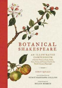 Botanical Shakespeare : An Illustrated Compendium of All the Flowers, Fruits,...
