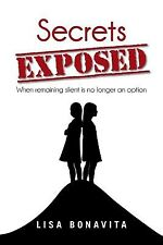 Secrets Exposed: When Remaining Silent Is No Longer an Option by  9781483662282