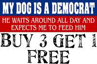 """My dog is a democrat 8.8"""" x 3"""" exterior Decal Bumper Sticker Trump 2020 MAGA"""