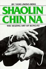 Shaolin Chin Na by Yang Jwing-Ming