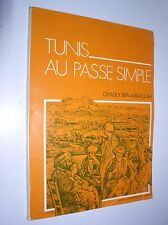 CHADLY BEN ABDALLAH - TUNIS AU PASSE SIMPLE - 1977