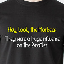 look the Monkees. They were a huge influence on the Beatles Dumber Funny T-Shirt